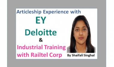 Articleship Experience with EY, Deloitte & Industrial Training with Railtel Corp
