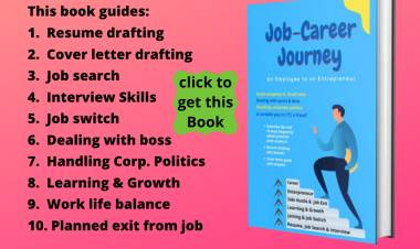 Systematic Guide about Resume & Cover Letter formats, Interview Skills, Handing Corporate Politics, Dealing with Boss & Peers and Transforming in to an Entrepreneur